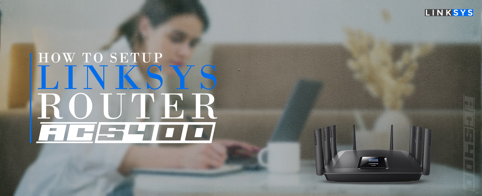 How to Setup Linksys AC5400 Router