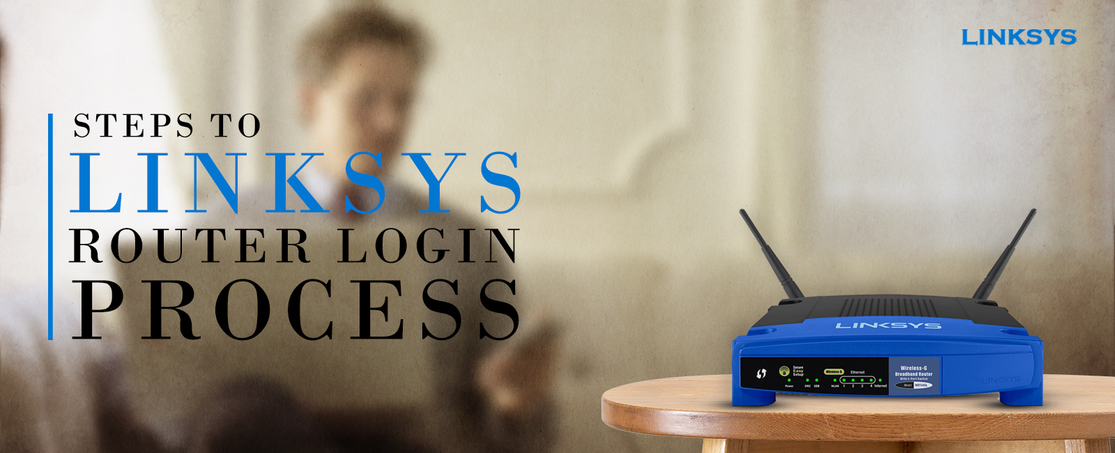 Steps Linksys router login process
